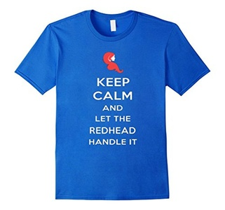 Men's Keep Calm And Let The Redhead Handle It Shirt 3XL Royal Blue
