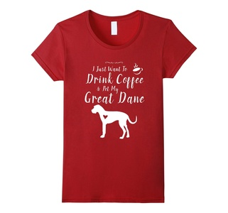 Women's I Just Want To Drink Coffee & Pet My Great Dane - tshirt Medium Cranberry