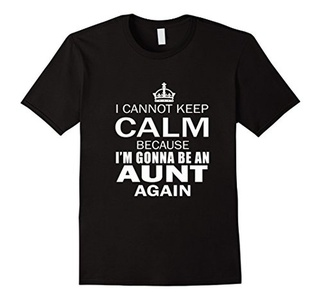 Men's CANNOT KEEP CALM GONNA BE AUNT AGAIN T-SHIRT Funny Family Small Black