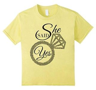 Kids She Said Yes T-Shirt For Womens 6 Lemon