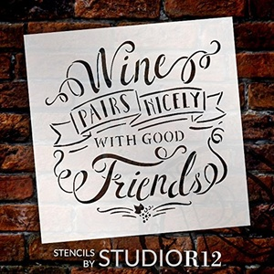 Wine Pairs Nicely With Good Friends - 12