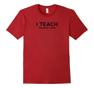 Men's I Teach Therefore I Drink T-Shirt : Women & Men Large Cranberry