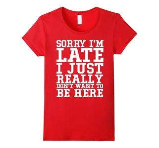 Women's Sorry I'm Late I Just Really Don't Want To Be Here T-shirt XL Red