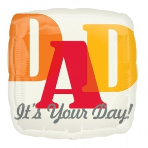 Dad It's Your Dad 18 inch Square Balloon by Happy Birthday Balloons
