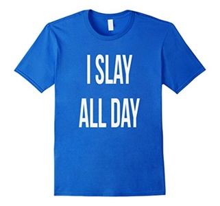 Men's I Slay All Day  T-Shirt XL Royal Blue