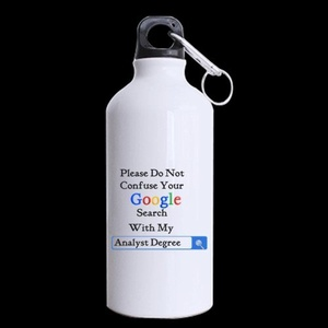 Analyst Gifts Please Do Not Confuse Your Google Search With My Analyst Degree 13.5oz Sports Bottle(Two Sides)