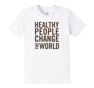 Kids Healthy People Change the World - White T-Shirt 6 White
