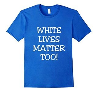 Men's White Lives Matter Too T-Shirt, Respect Everyone Anti Racism Large Royal Blue
