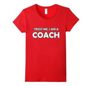 Women's TRUST ME I'M A COACH T SHIRT FUNNY GIFT Medium Red