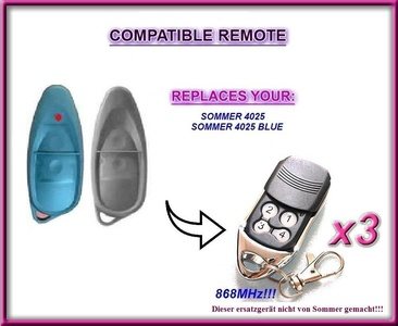 3 X Sommer 4025, 4025 BLUE compatible remote control replacement transmitter, 868.8Mhz rolling code key fob. (NOT MADE BY Sommer). 3 Top quality replacement remotes for THE BEST PRICE!!!