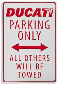 DUCATI Parking Only All Other Will Be Towed Stamped Metal Sign White Red by Ducati