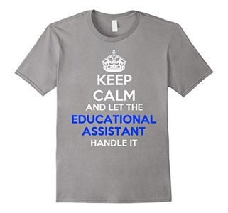 Men's Keep calm and let the Educational Assistant handle it shirt 3XL Slate