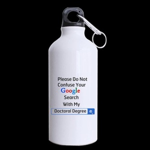 Doctor Gifts Please Do Not Confuse Your GOOGLE SEARCH With My DOCTORAL DEGREE 13.5oz Sports Bottle(Two Sides)