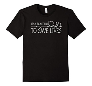 Men's It'S A Beautiful Day To Save Lives T-Shirt Hot Large Black