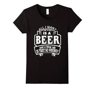 Women's All I Want Is A Beer And A Blow Job s that so wrong T-Shirts Medium Black