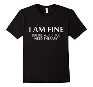 Men's Therapy - I am fine but the rest of you need therapy T-shirt 2XL Black