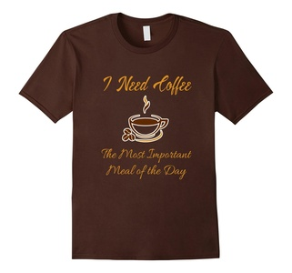 Men's I Need Coffee, The Most Important Meal Funny T Shirt 3XL Brown