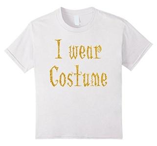 Kids Halloween Shirts Gold I Wear A Costume 6 White