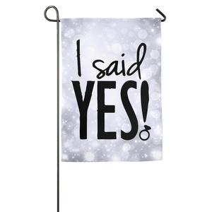 I SAID YES Bride 1 Garden Flag