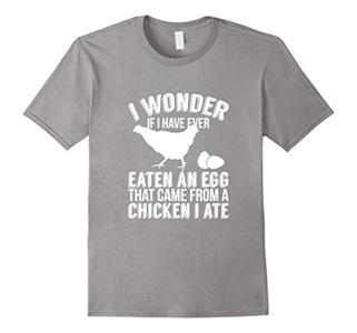 Men's I wonder if I have ever eaten an egg chickens funny t-shirt Medium Slate