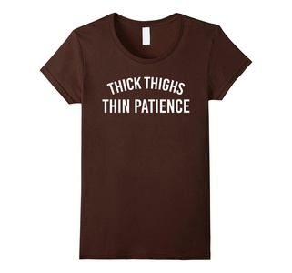 Women's Thick Thighs Thin Patience T Shirt Medium Brown