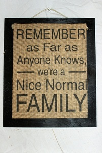 Burlap Country Rustic Chic Wedding Sign Western Home Décor Sign : Remember as far as anyone knows we are Nice Normal Family