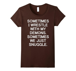 Women's Sometimes I wrestle with my demons Halloween Shirt XL Brown