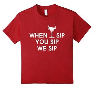 Kids When I Sip You Sip We Sip T Shirt - Drinking - Wine Shirt 12 Cranberry
