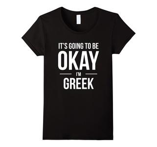 Women's It's Going to Be Okay I'm Greek Shirt Greece Medium Black