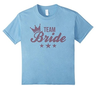 Kids I Got One Bride T-Shirt For Team Bride 6 Baby Blue