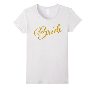 Women's Bride Shirt For Bachelorette Party Gold Small White