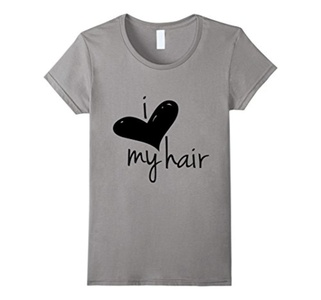 Women's I Love My Hair t shirt Small Slate