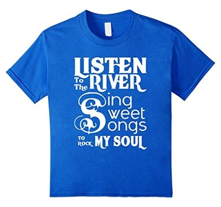 Kids Listen To The River Sing Sweet Songs To Rock My Soul T-shirt 10 Royal Blue