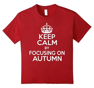 Kids Keep Calm T Shirt - I keep calm by focusing on autumn T Shir 10 Cranberry