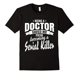 Men's Being A Doctor Saved Me From Becoming A Serial Killer Small Black