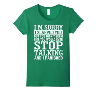 Women's I'm sorry I slapped you but you didn't seem like you T-shirt XL Kelly Green