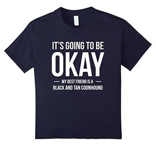 Kids It's Going to Be Okay Best Friend Black Tan Coonhound Shirt 6 Navy