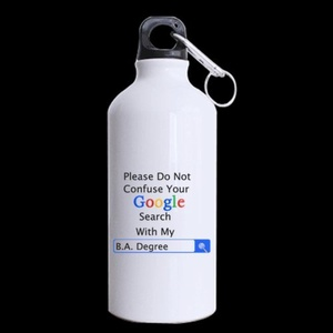 Novelty Gifts Please Do Not Confuse Your GOOGLE SEARCH With My B.A. DEGREE 13.5oz Sports Bottle(Two Sides)