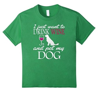 Kids I Just Want to Drink Wine and Pet my Dog Funny T-Shirt Gift  6 Grass
