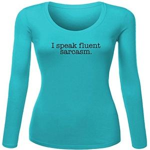 I speak fluent Sarcasm Black Logo Printed For Ladies Womens Long Sleeves