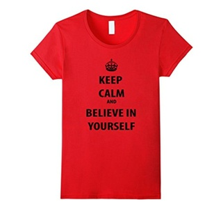 Women's Men's Keep Calm And Believe In Yourself T Shirt  XL Red