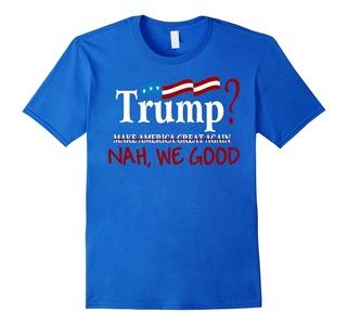 Men's Trump Nah, We GOOD Tee Shirt Large Royal Blue